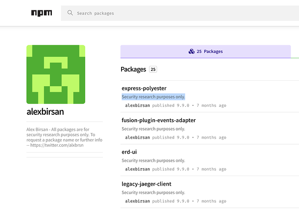 Birsan's packages contained explicit disclaimers that these were for research only in the source code and on npm pages for each package